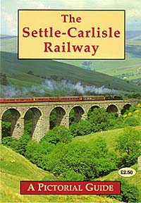 Settle-Carlisle Railway: Pictorial Guide